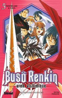 Buso Renkin : arme alchimique. Volume 5, Notre ami à tous