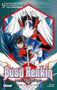 Buso Renkin : arme alchimique. Volume 9, Rencontre entre un garçon et une combattante