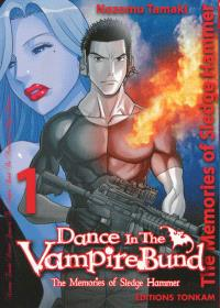 Dance in the Vampire Bund : the memories of Sledge Hammer. Volume 1
