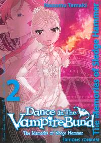 Dance in the Vampire Bund : the memories of Sledge Hammer. Volume 2
