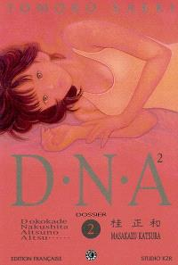 DNA². Volume 2, Dossier n° 2 : Transformations