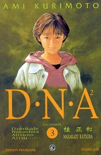 DNA². Volume 3, Dossier n° 3 : perte de contrôle