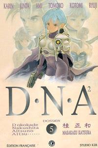 DNA². Volume 5, Dossier n° 5 : accomplissement