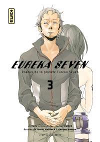 Eureka Seven : poèmes de la planète Eureka Seven. Volume 3