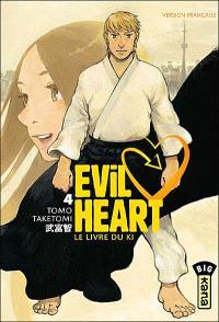 Evil heart. Volume 4, Le livre du ki