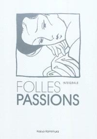 Folles passions : intégrales