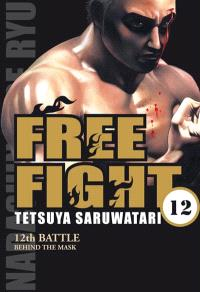 Free fight. Volume 12, Behind the mask : 12th battle