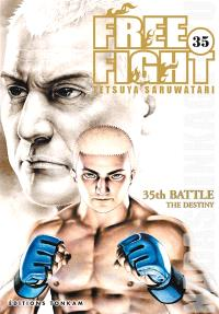 Free fight. Volume 35, The destiny : 35th battle