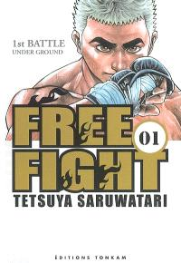 Free fight. Volume 1, Under ground : 1st battle