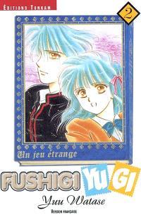 Fushigi Yugi : un jeu étrange. Volume 02