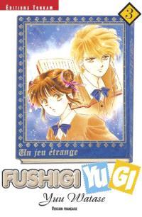 Fushigi Yugi : un jeu étrange. Volume 3