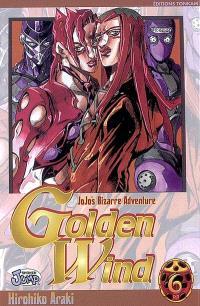 Golden wind : Jojo's bizarre adventure. Volume 6