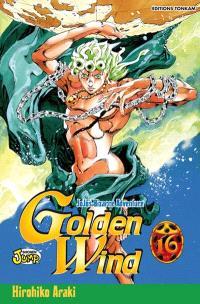Golden wind : Jojo's bizarre adventure. Volume 16