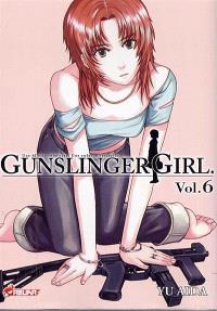 Gunslinger girl : une fillette robotisée, une enfance éternelle. Volume 6