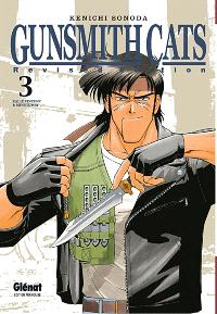 Gunsmith cats : revised edition. Volume 3