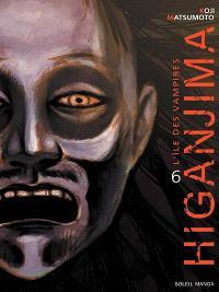 Higanjima : l'île des vampires. Volume 6