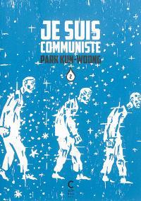 Je suis communiste. Volume 2