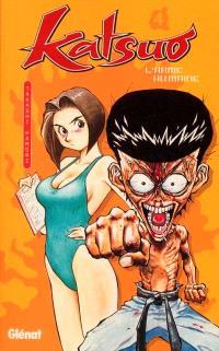 Katsuo, l'arme humaine. Volume 4