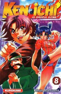 Ken-ichi : le disciple ultime. Volume 8