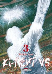 Ki-itchi VS. Volume 3