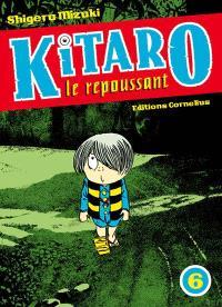 Kitaro le repoussant. Volume 6