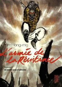L'armée de la résistance. Volume 2, Un chemin semé d'embûches