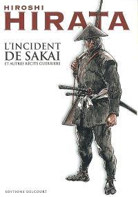 L'incident de Sakai : et autres récits guerriers