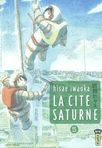 La cité Saturne. Volume 5