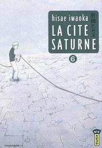 La cité Saturne. Volume 6