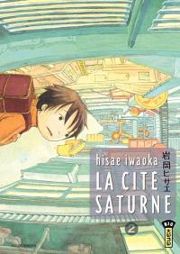 La cité Saturne. Volume 2
