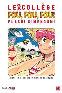 Le collège fou, fou, fou ! : flash ! Kimengumi. Volume 2