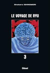 Le voyage de Ryu. Volume 3