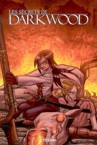 Les secrets de Darkwood. Volume 1