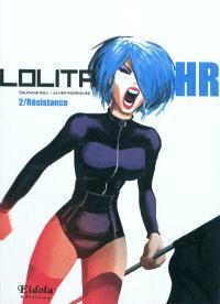 Lolita HR. Volume 2, Résistance