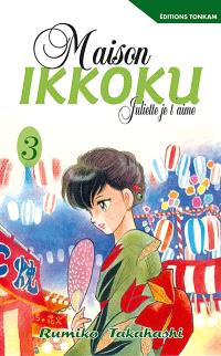Maison Ikkoku : Juliette, je t'aime. Volume 3