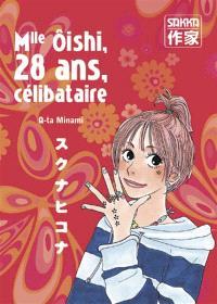 Mlle Oishi. Volume 1, Mlle Oishi, 28 ans, célibataire