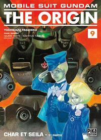 Mobile suit Gundam, the origin. Volume 9, Char et Seila : 1re partie