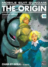 Mobile suit Gundam, the origin. Volume 10, Char et Seila : 2e partie