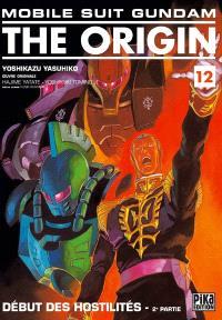 Mobile suit Gundam, the origin. Volume 12, Début des hostilités : 2e partie