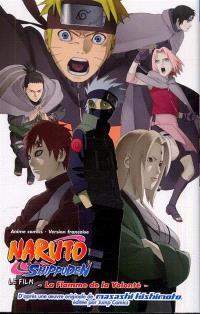 Naruto Shippuden : le film, La flamme de la volonté