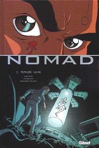 Nomad. Volume 5, Mémoire cache