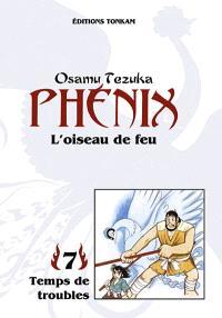 Phénix : l'oiseau de feu. Volume 7-1, Temps de troubles