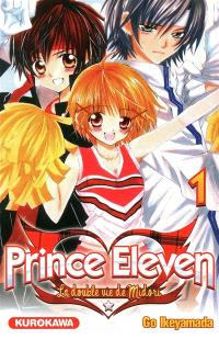 Prince Eleven : la double vie de Midori. Volume 1