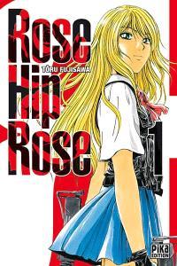 Rose Hip Rose. Volume 1