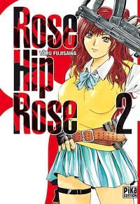 Rose Hip Rose. Volume 2
