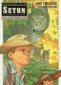 Seton : le naturaliste qui voyage. Volume 2, Le jeune garçon et le lynx