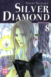 Silver Diamond. Volume 8, Après la mort