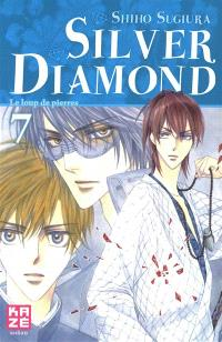 Silver Diamond. Volume 7, Le loup de pierres