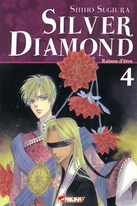 Silver Diamond. Volume 4, Raison d'être