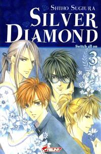 Silver Diamond. Volume 3, Switch all on